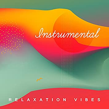 Instrumental Relaxation Vibes