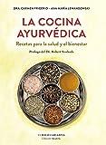 La cocina ayurvédica: Recetas para la salud y el bienestar (Ananta)
