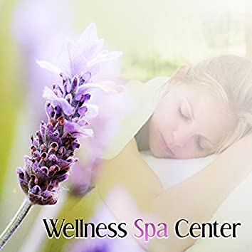 Wellness Spa Center – Most Relaxation Music, Beauty Touch, Serenity Music, Peaceful New Age