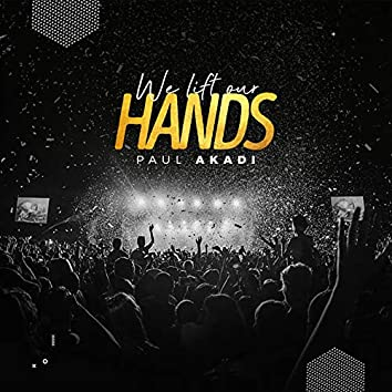 We Lift Our Hands