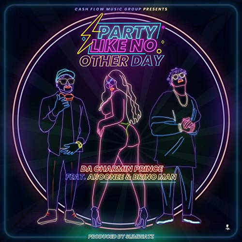 Party Like No Other Day (feat. Aroonee & Brino Man) Image