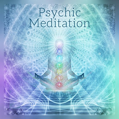 Psychic Meditation (Daily Meditation Music - Make Contact with Spirit & Your Guides, Develop Psychic Abilities)