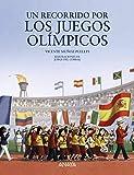 Un recorrido por los Juegos Olímpicos (LITERATURA INFANTIL (6-11 años) - Mi Primer Libro)