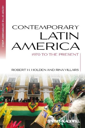 Contemporary Latin America: 1970 to the Present (Blackwell History of the Contemporary World)