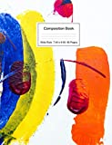 Composition Book - Wide Ruled - 80 pages - Small Size Glossy: Bright Colorful Cheerful Wrap Around Cover | Wide Rule Notebook for Kids, Teens, Middle, High School | School Supplies | CB01