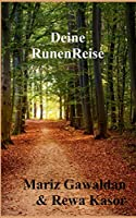 Deine RunenReise: Wesen und Wirkung der Runen erfahren