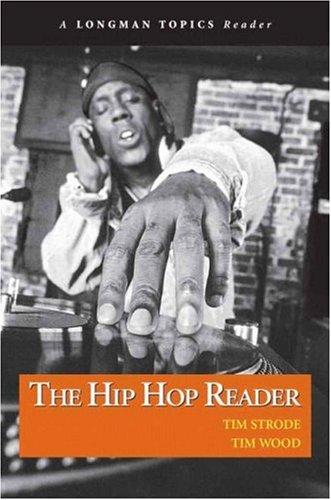 Hip Hop Reader, The (A Longman Topics Reader)