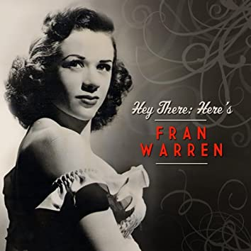 Hey There: Here's Fran Warren