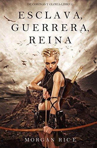 Portada del libro Esclava, guerrera, reina de Morgan Rice