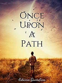 Once Upon A Path: Souls ... Being by [Edwina Gustafson]