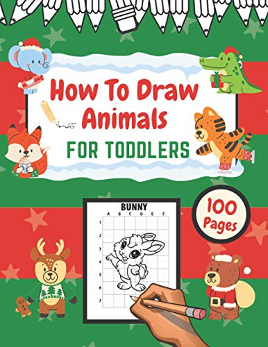 How to Draw Animals for Toddlers: Simple Step By Step Guide Dover Learn Tutorials Easy Fun Activity Book for Preschoolers Kids Children Cute Drawing