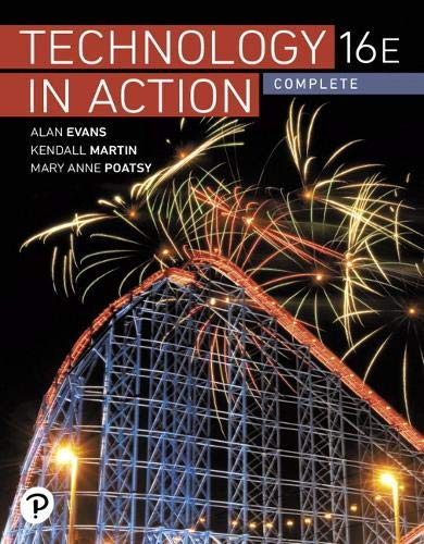 Compare Textbook Prices for Technology In Action Complete 16 Edition ISBN 9780135435199 by Evans, Alan,Martin, Kendall,Poatsy, Mary Anne