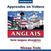 Apprendre en Voiture: Anglais, Niveau 3 livre audio