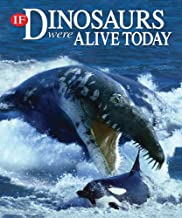 Best if dinosaurs were alive today Reviews