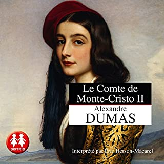 Le comte de Monte-Cristo 2                   By:                                                                                                                                 Alexandre Dumas                               Narrated by:                                                                                                                                 Éric Herson-Macarel                      Length: 24 hrs and 44 mins     26 ratings     Overall 4.9