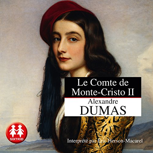 Le comte de Monte-Cristo 2                   By:                                                                                                                                 Alexandre Dumas                               Narrated by:                                                                                                                                 Éric Herson-Macarel                      Length: 24 hrs and 44 mins     28 ratings     Overall 4.9
