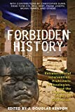 Forbidden History: Prehistoric Technologies, Extraterrestrial Intervention, and the Suppressed Origins of Civilization (English Edition)