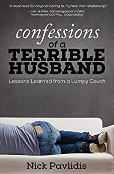 Confessions of a Terrible Husband: Lessons Learned from a Lumpy Couch by [Nick Pavlidis, Dan Miller, Joanne Miller]