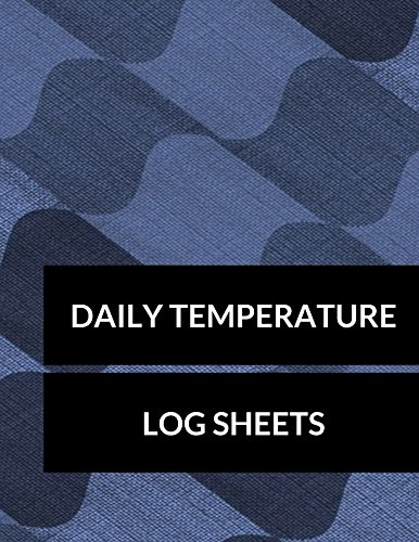 Daily Temperature Log Sheets: Large 8.5 Inches  By 11 Inches 100 Pages Includes Sections For Date Time AM Temp PM Temp Comments Checked By