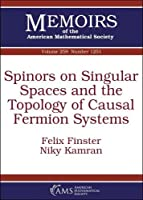 Spinors on Singular Spaces and the Topology of Causal Fermion Systems (Memoirs of the American Mathematical Society)