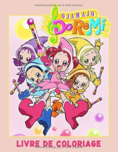 Ojamajo Doremi Livre de coloriage: Livre de coloriage incroyable pour les enfants - Grand cadeau pour les filles