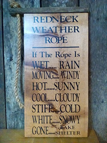 Redneck Weather Rope Outdoor Hand Painted Sign