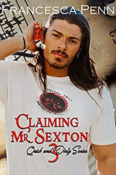 Claiming Mr. Sexton (Quick and Dirty Series Book 3) Review