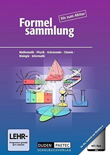 Formelsammlung bis zum Abitur - Mathematik - Physik - Astronomie - Chemie - Biologie - Informatik: Formelsammlung mit App - Allgemeine Ausgabe