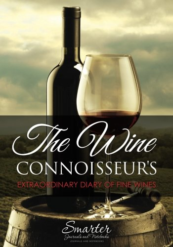 The Wine Connoisseur's Extraordinary Diary of Fine Wines