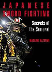 Japanese Sword Fighting: Secrets of the Samurai: Masaaki Hatsumi