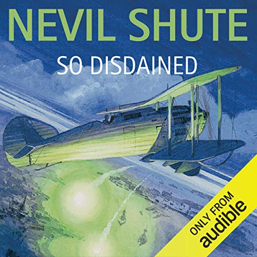So Disdained                   By:                                                                                                                                 Nevil Shute                               Narrated by:                                                                                                                                 Stephen Thorne                      Length: 7 hrs and 46 mins     51 ratings     Overall 3.9