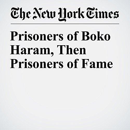 Prisoners of Boko Haram, Then Prisoners of Fame copertina