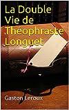 La Double Vie de Théophraste Longuet - Format Kindle - 2,80 €