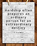 C.S. Lewis Quotes Wall Art-'Hardship Prepares For Extraordinary Destiny'- 8 x 10' Modern Typographic Wall Print-Ready to Frame. Religious Home-Office-Church Décor. Encouraging Christian Gift.