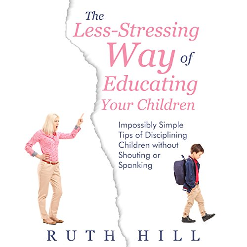 The Less-Stressing Way of Educating Your Children audiobook cover art