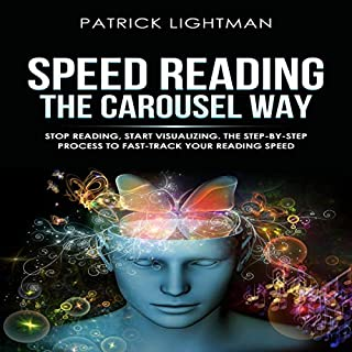 Speed Reading the Carousel Way: Stop Reading, Start Visualizing: The Step-By-Step Process to FAST-TRACK Your Reading Speed. cover art