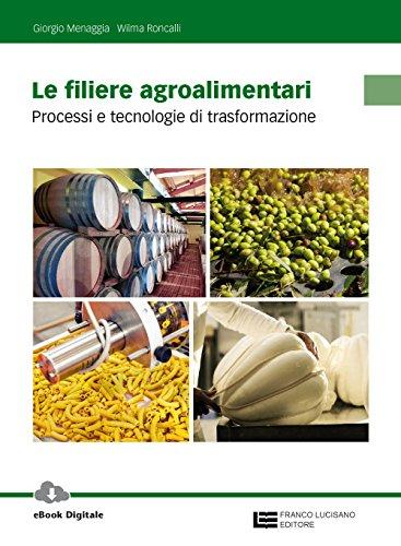 Le filiere agroalimentari. Processi e tecnologie di trasformazione. Per gli Ist. professionali. Con Contenuto digitale (fornito elettronicamente)