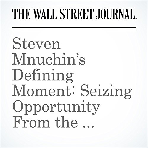 Steven Mnuchin's Defining Moment: Seizing Opportunity From the Financial Crisis audiobook cover art