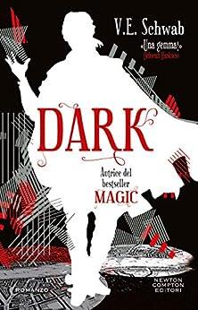 Dark (Magic Vol. 3) (Italian Edition) par [V.E. Schwab]