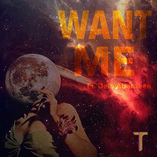 Want Me (feat. Delo Aberdeen)