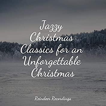 Jazzy Christmas Classics for an Unforgettable Christmas