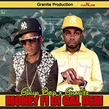 Money Fi Di Gal Dem (feat. Granite) - Single