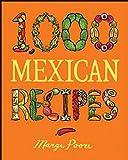 1,000 Mexican Recipes (1,000 Recipes Book 41)