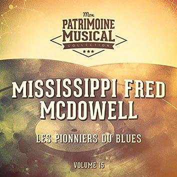 Les pionniers du Blues, Vol. 15 : Mississippi Fred McDowell