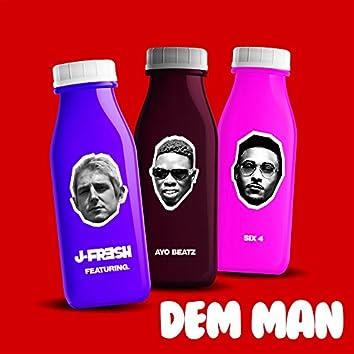 Dem Man (feat. Ayo Beatz & Six4)