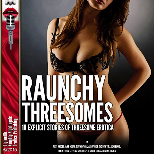 Couverture de Raunchy Threesomes: 10 Explicit Stories of Threesome Erotica