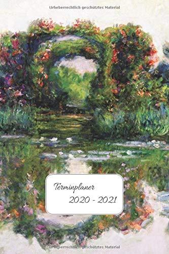 Terminplaner 2020-2021: Impressionisten Kalender für 2020 - 2021 Claude Monet Der Rosenbogen in Giverny Wochenplaner und Terminkalender - ein Kreatives Geschenk für Kunstliebhaber