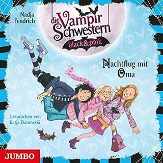 Nachtflug mit Oma     Die Vampirschwestern black & pink 5              Autor:                                                                                                                                 Nadja Fendrich                               Sprecher:                                                                                                                                 Katja Danowski                      Spieldauer: 2 Std. und 13 Min.     Noch nicht bewertet     Gesamt 0,0