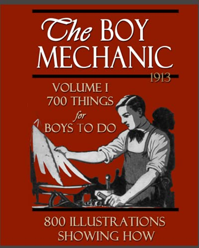 Compare Textbook Prices for The Boy Mechanic Volume I: 700 Things For Boys To Do With 800 Illustrations  ISBN 9781676522652 by Windsor, H. H.,Mechanics, Popular
