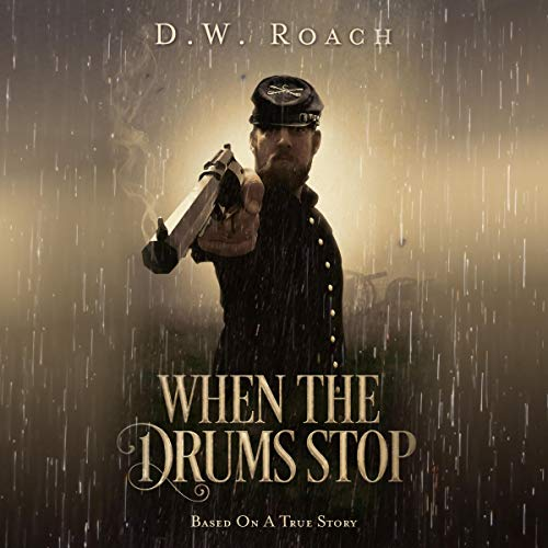 When the Drums Stop Audiobook By D.W. Roach cover art